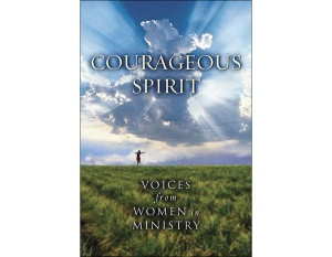 Courageous Spirit Voices from Women in Ministry